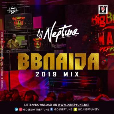 DJ Mix: DJ Neptune - BBNaija 2019 Party Mix