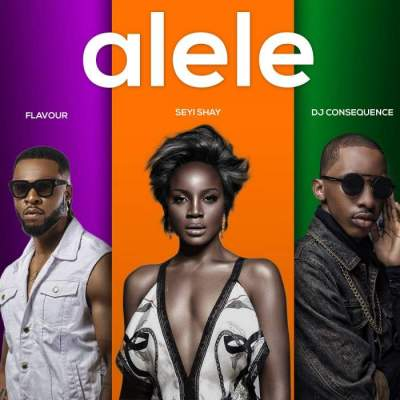 Music: Seyi Shay - Alele (feat. Flavour & DJ Consequence) [Prod. by DJ Coublon]