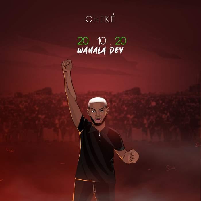 Chike - 20.10.20 (Wahala Dey)