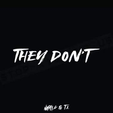 Music: Nasty C - They Don't (feat. T.I)
