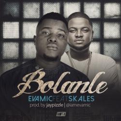Evamic - Bolanle (ft. Skales)