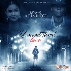 Mya K - Unconditional Love (feat. Reminisce)