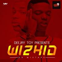 DJ Toy - Best of Wizkid Mix