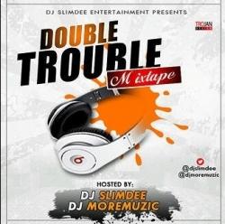 DJ MoreMuzic & DJ Slimdee - Double Trouble Mix