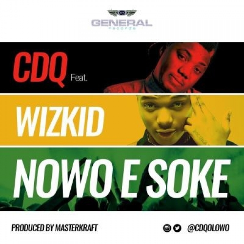 CDQ - Nawo E Soke (ft. Wizkid)