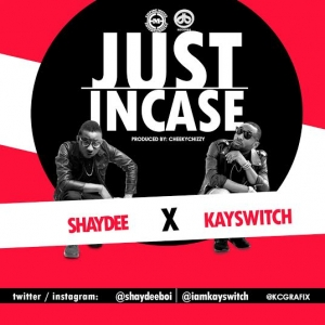 Shaydee & KaySwitch - Just In Case