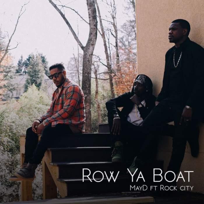 May D - Row Ya Boat (feat. Rock City)