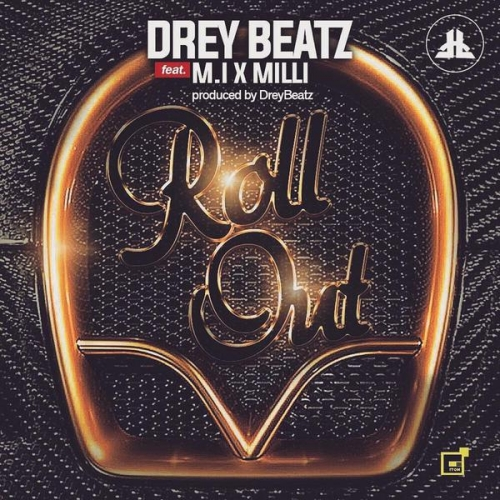 DreyBeatz - Roll Out (feat. M.I & Milli)