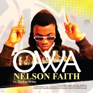 Nelson Faith - Owa (ft. Teekay Witty)