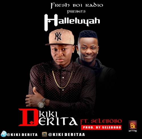 Kiki-Derita - Halleluyah (feat. Selebobo)