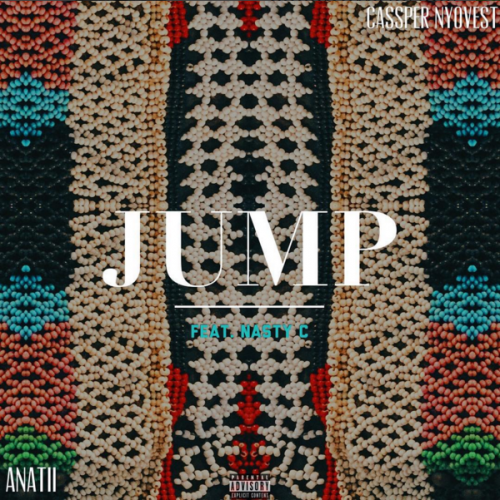 Cassper Nyovest & Anatii - Jump (ft. Nasty C)