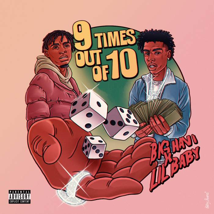 Big Havi - 9 Times Out of 10 (feat. Lil Baby)