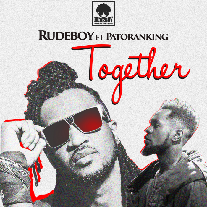 Rudeboy - Together (feat. Patoranking)