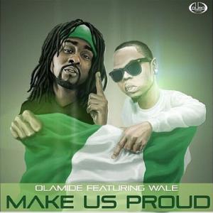 Olamide - Make Us Proud (ft. Wale)