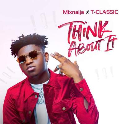 Music: T Classic - Think About It