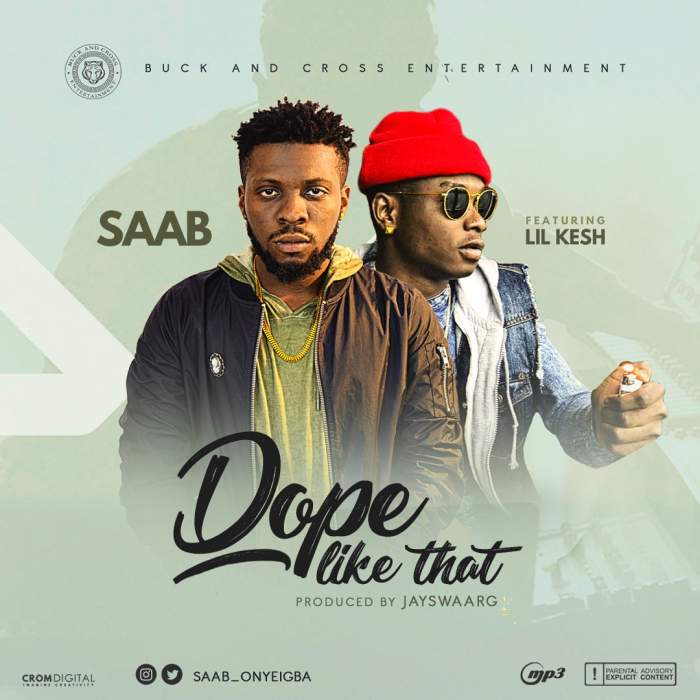 "Saab - ""Dope Like That"" ft. Lil Kesh"
