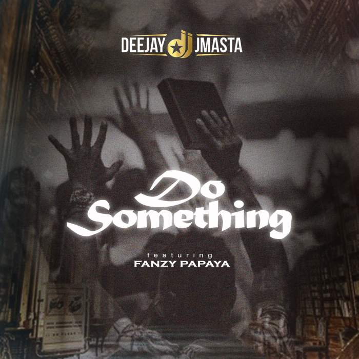 DJ J Masta - Do Something (feat. Fanzy Papaya)
