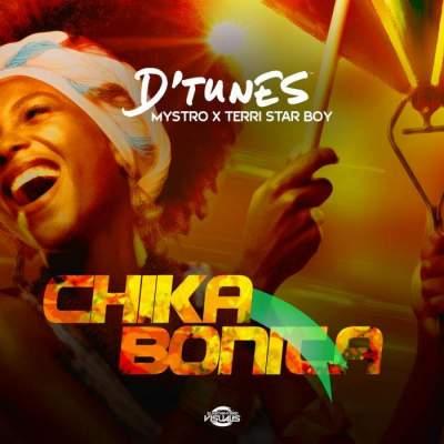 Music: D'Tunes - Chika Bonita (feat. Terri & Mystro)