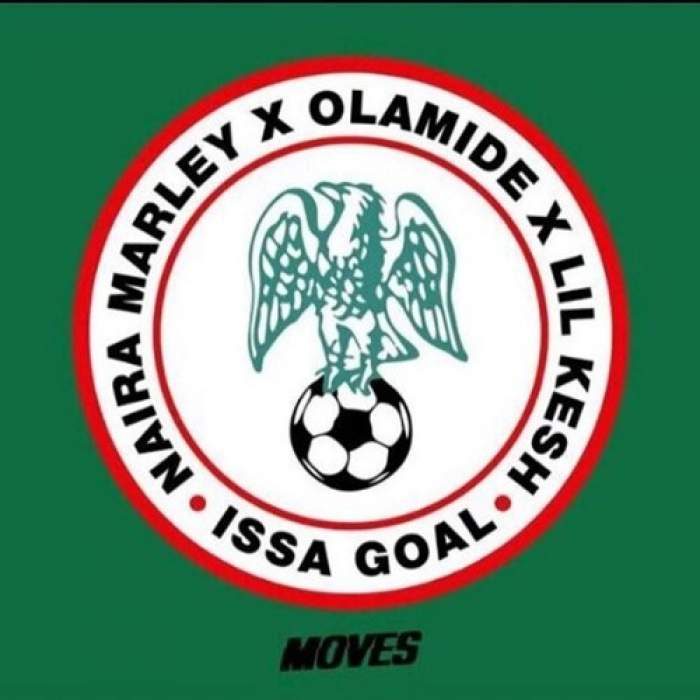 Naira Marley - Issa Goal (feat. Olamide & Lil Kesh)