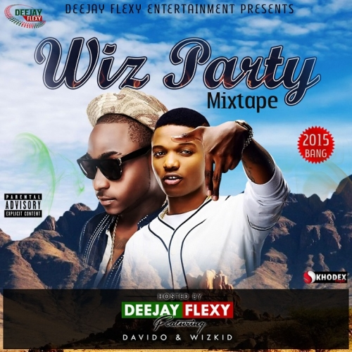 DJ Flexy - Wiz Party Mix (feat. Wizkid & Davido)