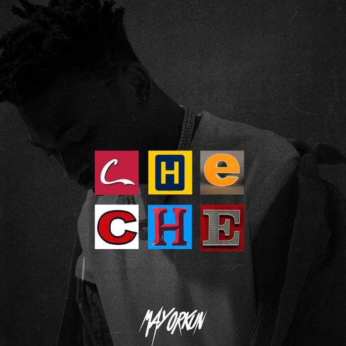 Mayorkun - Che Che