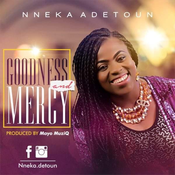 Nneka Adetoun - Goodness & Mercy