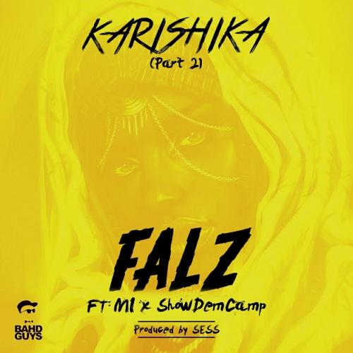 Falz - Karishika (Part 2) (ft. M.I & Show Dem Camp)