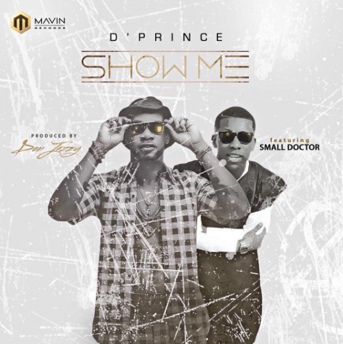 D'Prince - Show Me (feat. Small Doctor)