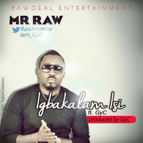 Mr Raw - Igbakalam Isi (feat. GyC)