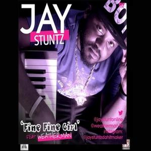 Jay Stuntz - Fine Fine Girl (feat. Weatherman)