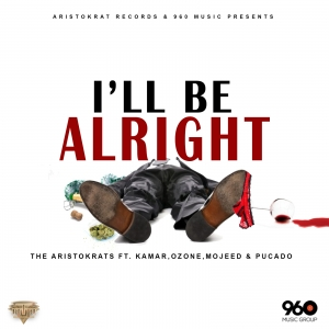 The Aristokrats - I'll Be Alright (ft. Kamar, Ozone, Mojeed & Pucado) Cover Art