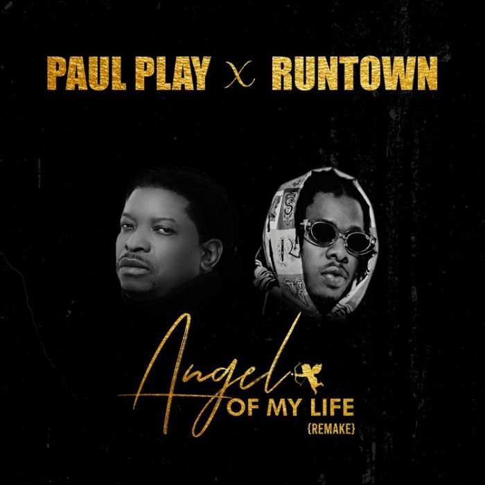 Paul Play & Runtown - Angel Of My Life (Remake)