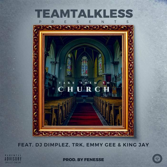 TEAMTALKLESS - Church (feat. DJ Dimplez, TRK, Emmy Gee & King Jay)