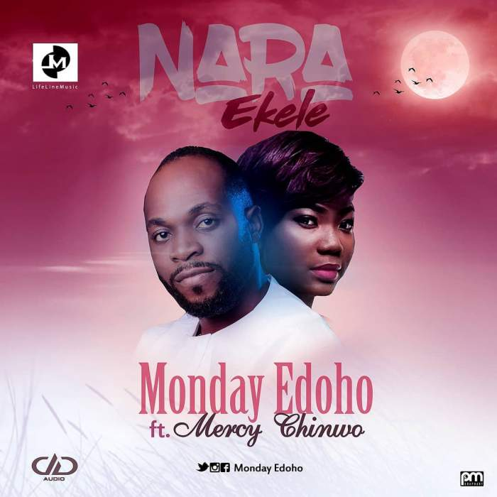 Monday Edoho - Nara Ekele (feat. Mercy Chinwo)
