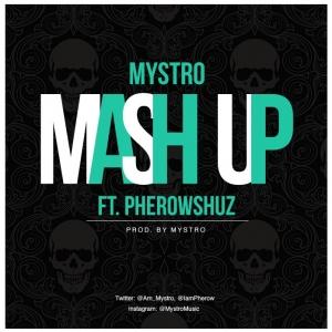 Mystro - Mash Up (feat. Pherowshuz)