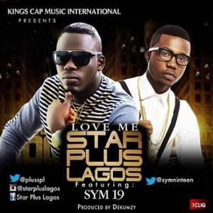 Star Plus Lagos - Love Me (feat. Sym19)