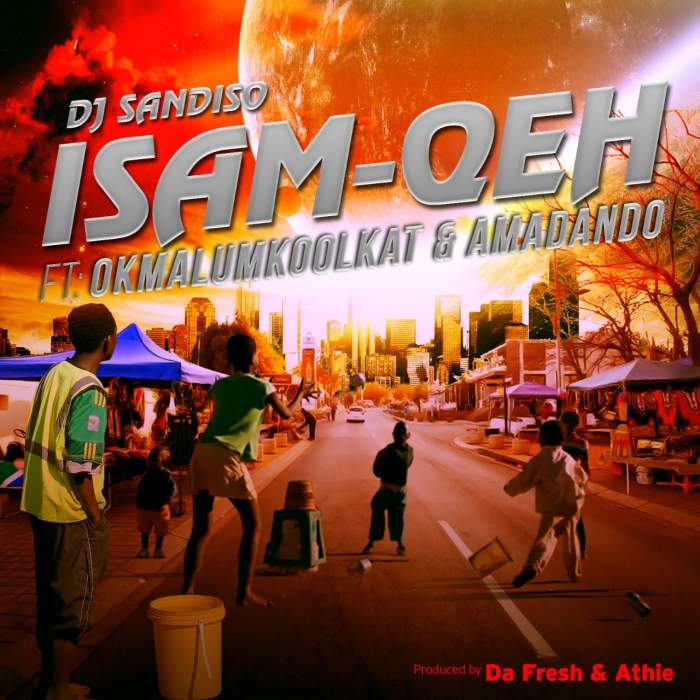 DJ Sandiso - Isam Qeh (feat. Okmalumkoolkat & Amadando)