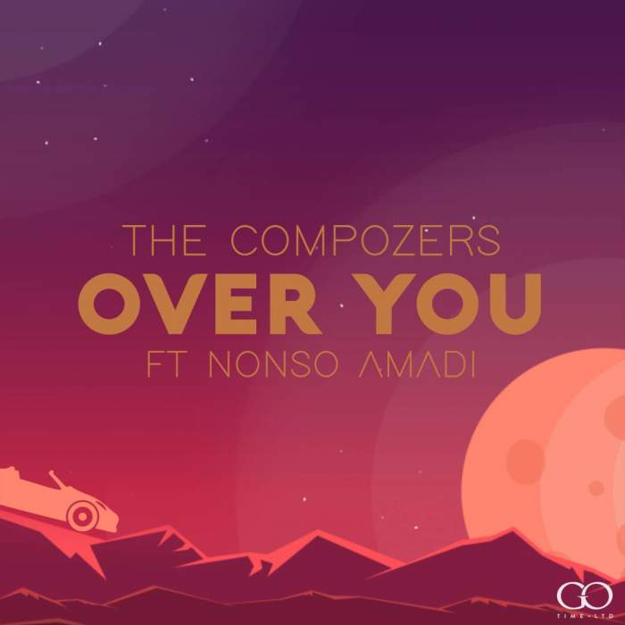The Compozers - Over You (feat. Nonso Amadi)