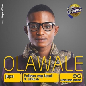 Olawale - Follow My Lead (ft. Lil Kesh)