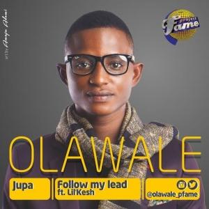 Olawale - Follow My Lead (feat. Lil Kesh)
