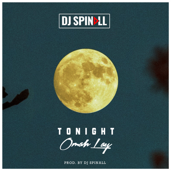 DJ Spinall - Tonight (feat. Omah Lay)