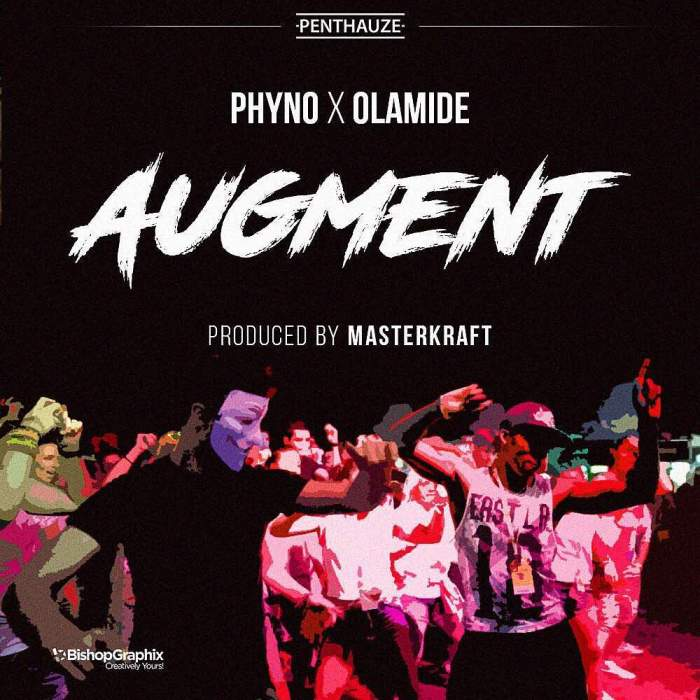 Phyno - Augment (feat. Olamide)