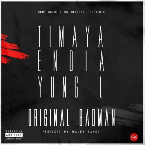 Timaya, Yung L & Endia - Original Badman