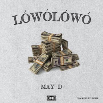 Music: May D - Lowo Lowo