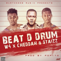 W4 - Beat Da Drum (ft. Staizz & Cheddah Ace)