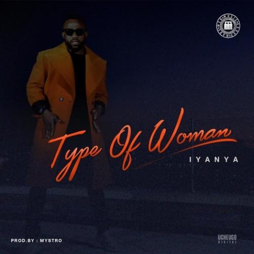 Iyanya - Type Of Woman