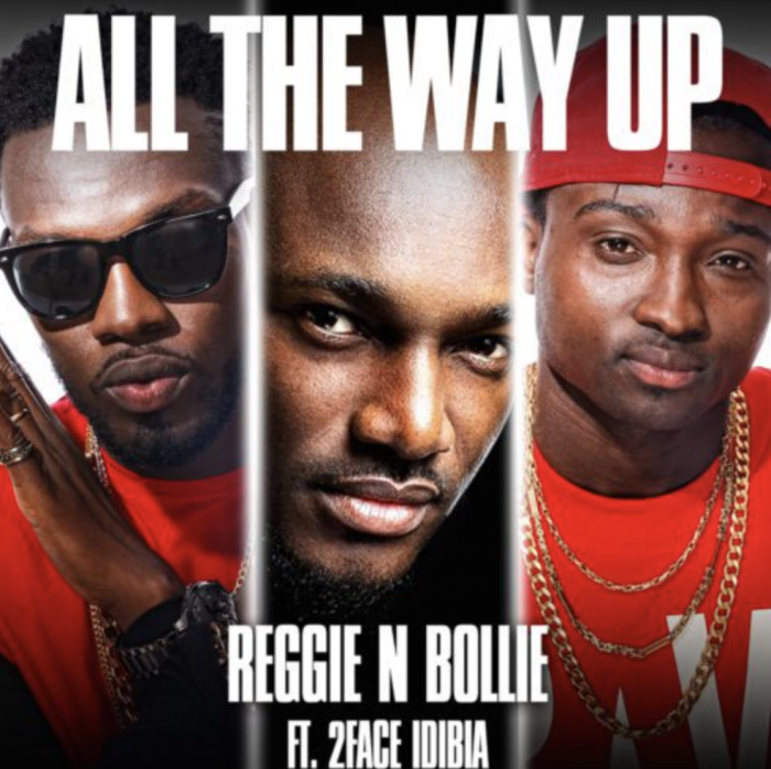 Reggie N Bollie - All The Way Up (feat. 2Baba)