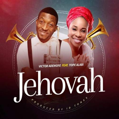 Victor Ademofe - Jehovah (feat. Tope Alabi)