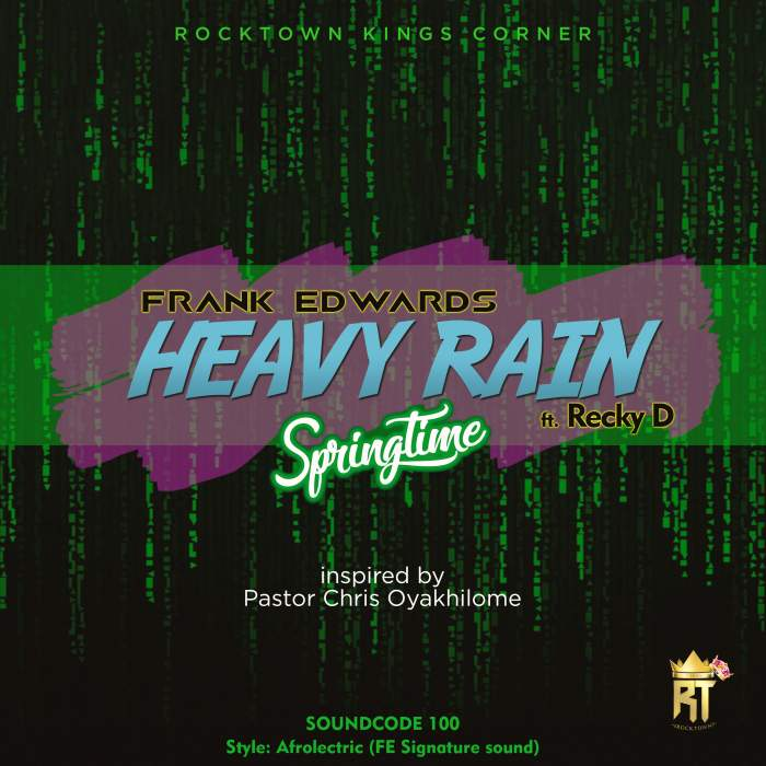 Frank Edwards - Heavy Rain (Springtime) (feat. Recky D)