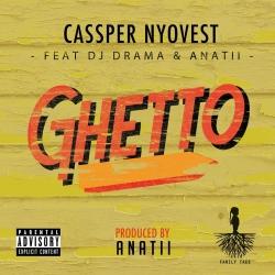 Cassper Nyovest - Ghetto (ft. DJ Drama & Anatii)